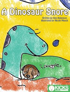 A Dinosaur Snore KICKS Book